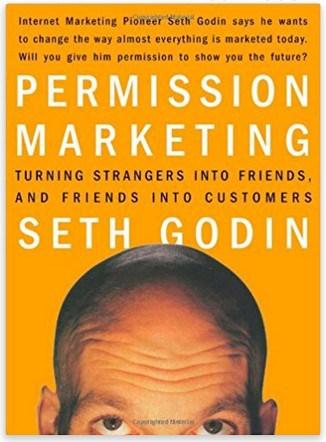Permission marketing book focuses on building relationships with your consumer.