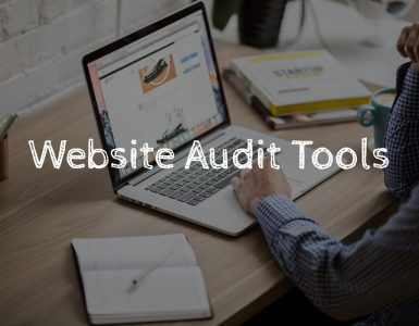 Website audit tools are essential for analyzing your online prescience.
