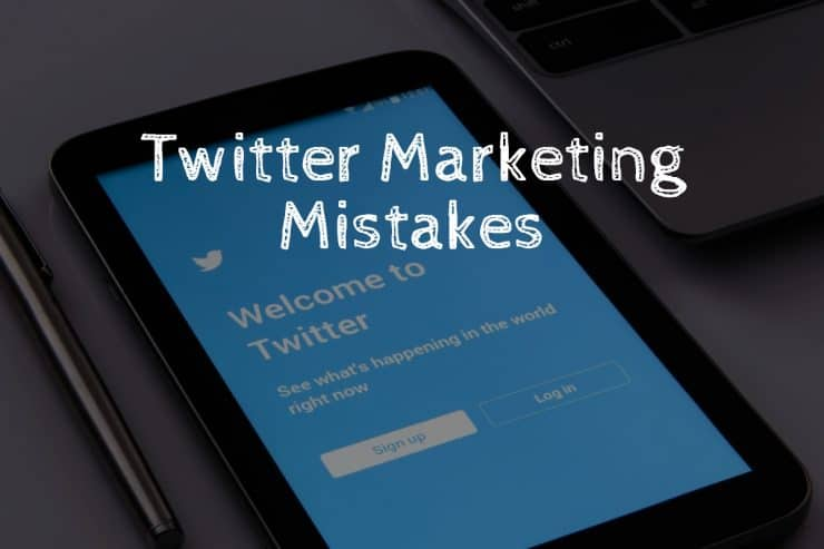 Twitter marketing mistakes to avoid at all costs.