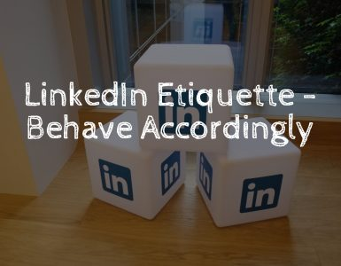 linkedin etiquette - behave accordingly.
